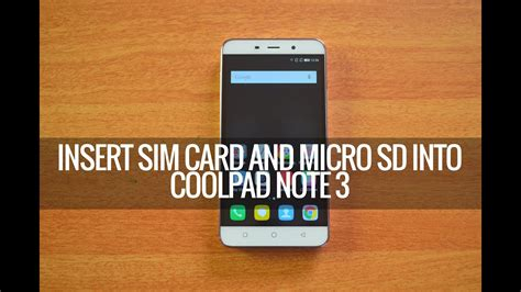 How to Insert SIM Card and Micro SD card into CoolPad Note